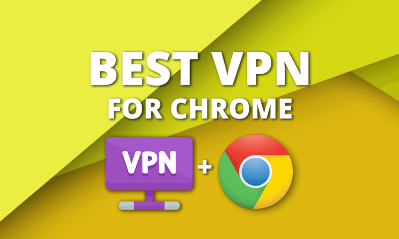 best-chrome-vpns